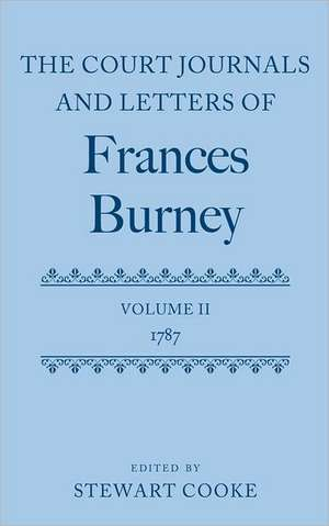 The Court Journals and Letters of Frances Burney, Volume II