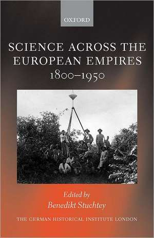 Science across the European Empires 1800-1950
