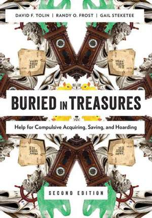Buried in Treasures: Help for Compulsive Acquiring, Saving, and Hoarding de David Tolin