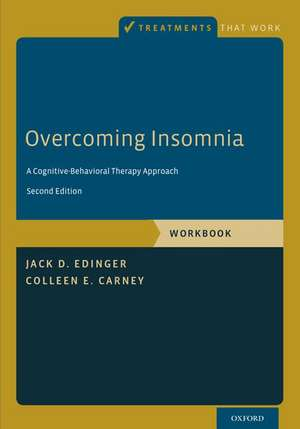 Overcoming Insomnia: A Cognitive-Behavioral Therapy Approach, Workbook de Jack D. Edinger