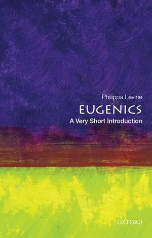 Eugenics: A Very Short introduction