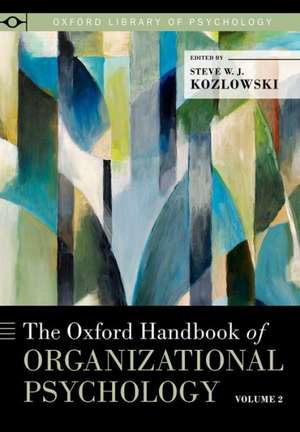 The Oxford Handbook of Organizational Psychology, Volume 2 de Steve W.J. Kozlowski