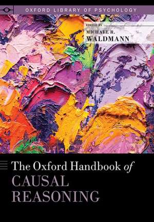 The Oxford Handbook of Causal Reasoning de Michael Waldmann