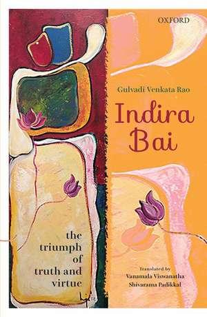 Indira Bai: The Triumph of Truth and Virtue de Gulvadi Venkata Rao