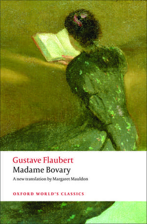 Madame Bovary: Provincial Manners de Gustave Flaubert