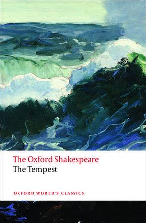 The Tempest: The Oxford Shakespeare de William Shakespeare