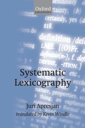 Systematic Lexicography de Juri Derenick Apresjan