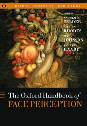Oxford Handbook of Face Perception de Andy Calder