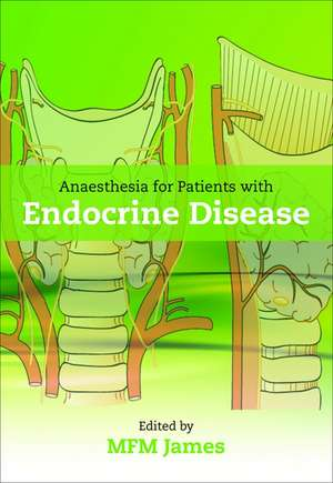 Anaesthesia for Patients with Endocrine Disease de Mike James