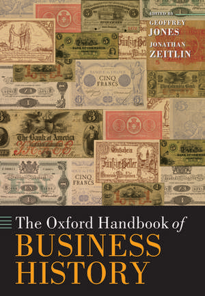 The Oxford Handbook of Business History de Geoffrey Jones