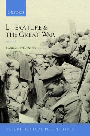 Literature and the Great War 1914-1918 de Randall Stevenson