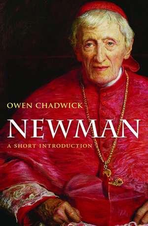 Newman: A Short Introduction de Owen Chadwick