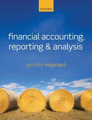 Financial Accounting, Reporting, and Analysis de Jennifer Maynard