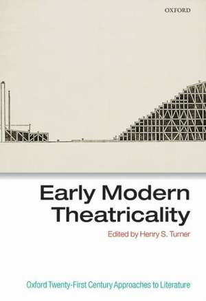 Early Modern Theatricality de Henry S. Turner