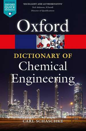 A Dictionary of Chemical Engineering de Carl Schaschke