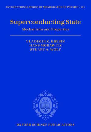 Superconducting State: Mechanisms and Properties de Vladimir Z. Kresin