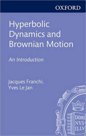 Hyperbolic Dynamics and Brownian Motion