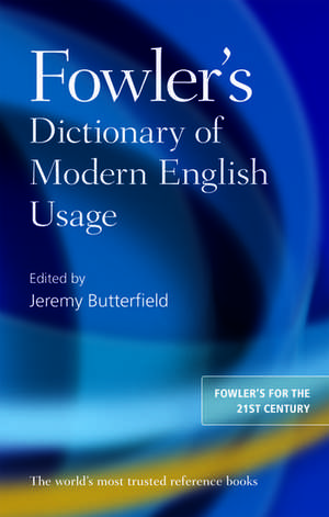 Fowler's Dictionary of Modern English Usage de Jeremy Butterfield
