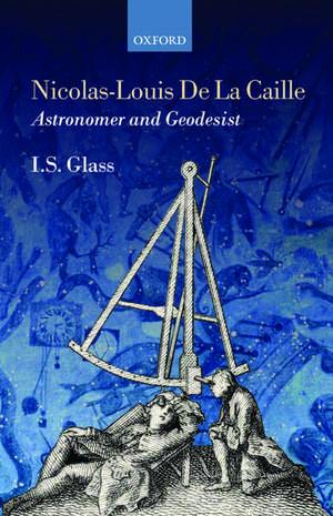 Nicolas-Louis de La Caille, Astronomer and Geodesist