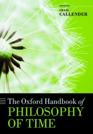 The Oxford Handbook of Philosophy of Time de Craig Callender