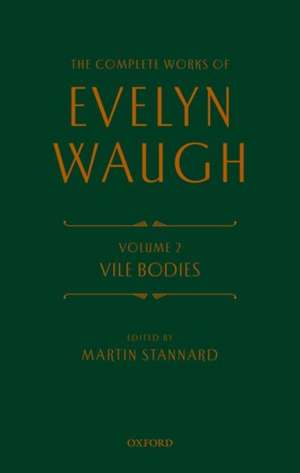 The Complete Works of Evelyn Waugh: Vile Bodies