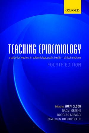 Teaching Epidemiology: A guide for teachers in epidemiology, public health and clinical medicine de Jørn Olsen