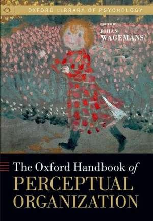 The Oxford Handbook of Perceptual Organization de Johan Wagemans