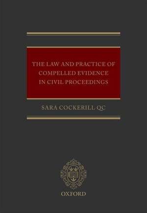 The Law and Practice of Compelled Evidence in Civil Proceedings imagine