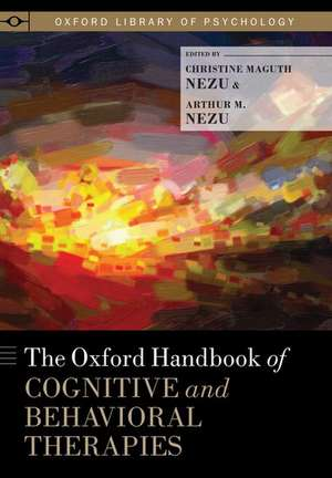 The Oxford Handbook of Cognitive and Behavioral Therapies de Christine Maguth Nezu