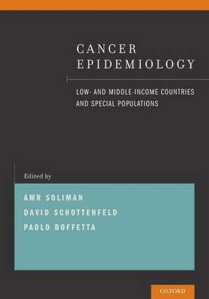 Cancer Epidemiology: Low- and Middle-Income Countries and Special Populations de Amr Soliman