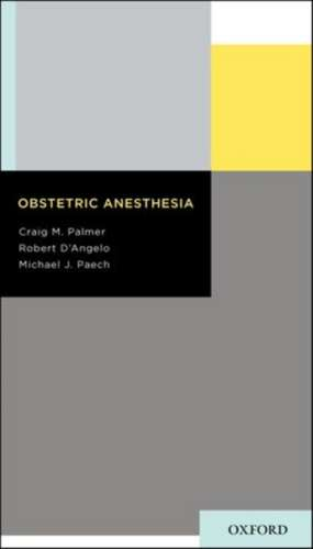 Obstetric Anesthesia de Craig M. Palmer