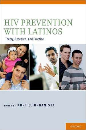 HIV Prevention With Latinos: Theory, Research, and Practice de Kurt C. Organista