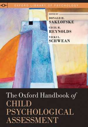 The Oxford Handbook of Child Psychological Assessment de Donald H. Saklofske