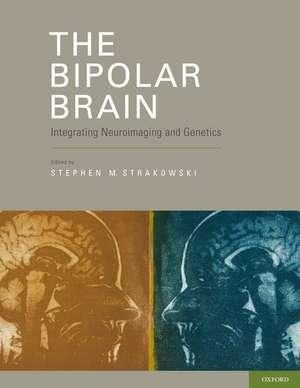 The Bipolar Brain: Oxford University Press de Stephen Strakowski