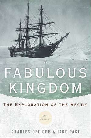 A Fabulous Kingdom: The Exploration of the Arctic de Charles Officer