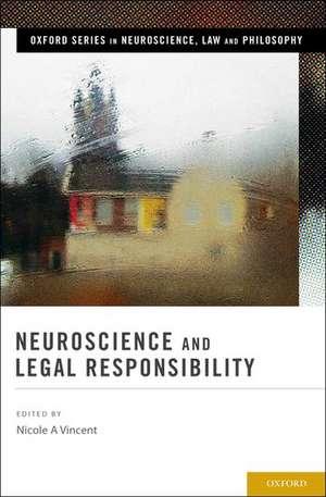 Neuroscience and Legal Responsibility de Nicole A Vincent