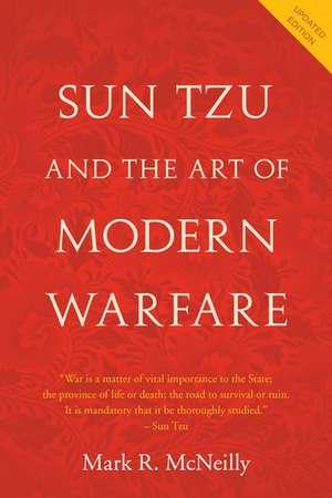 Sun Tzu and the Art of Modern Warfare de Mark R. McNeilly