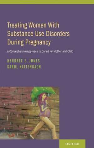 Treating Women with Substance Use Disorders During Pregnancy