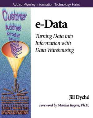 E-Data:  Turning Data Into Information with Data Warehousing de Jill Dyche