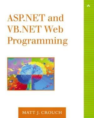 ASP.Net and VB.NET Web Programming de Matt J. Crouch