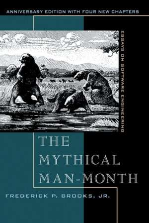 The Mythical Man-Month:  Essays on Software Engineering, Anniversary Edition de Frederick P. Brooks