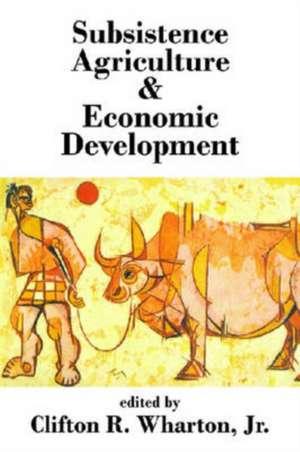 Subsistence Agriculture & Economic Development