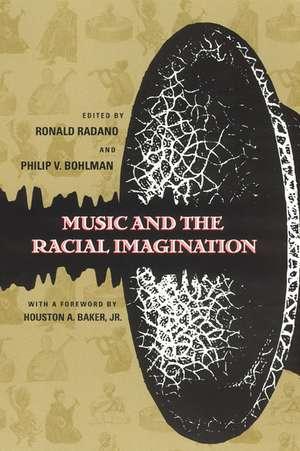 Music and the Racial Imagination de Ronald M. Radano