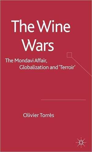 "The Wine Wars: The Mondavi Affair, Globalisation and ""Terroir"" de O. Torrès"