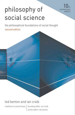 Philosophy of Social Science: The Philosophical Foundations of Social Thought de Ted Benton