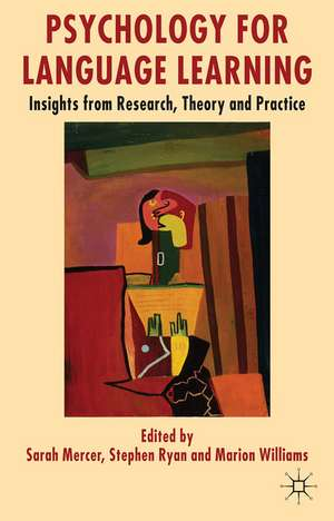 Psychology for Language Learning: Insights from Research, Theory and Practice de S. Mercer
