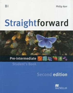 Straightforward - Student Book - Pre-intermediate B1 with Practice Online Access de Phillip Kerr