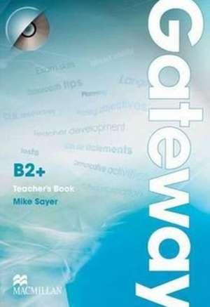 Gateway B2+ Teacher's Book and Test CD Pack de Mike Sayer