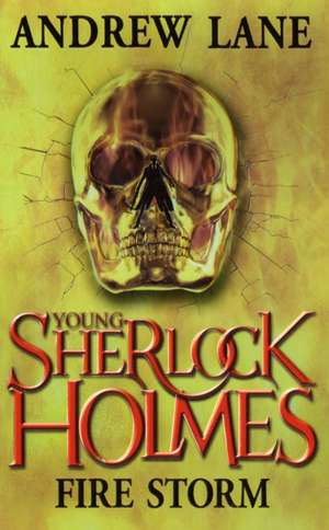Lane, A: Young Sherlock Holmes 4: Fire Storm