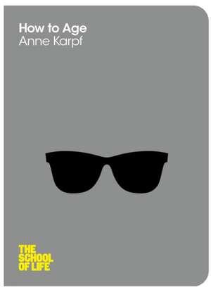 How to Age de Anne Karpf